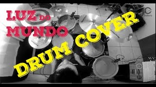 Luz do mundo - DRUM COVER - JC Batera