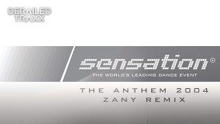 Sensation - The Anthem 2004 (Zany Remix)