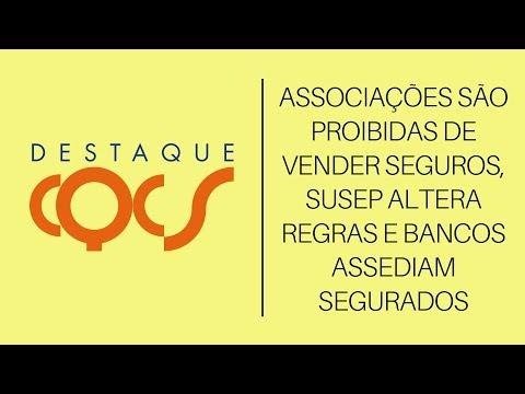 Imagem post: Associações são proibidas de vender Seguros, SUSEP altera regras e bancos assediam Segurados