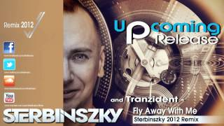 Sterbinszky and Tranzident - Fly Away With Me (Sterbinszky 2012 Remix)