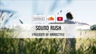 Sound Rush - Freedom Of Hardstyle