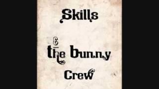 Skills & The Bunny Crew - Luto