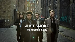 Mumford & Sons - Just Smoke