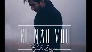 Paulo Sousa  - Eu Não Vou Letra
