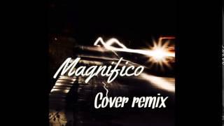 Magnifico (Dj Matrix & Matt Joe Cover Remix)