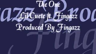 The One - Lil Cuete ft. Fingazz