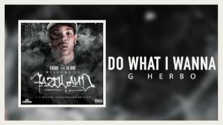 G Herbo - Do What I Wanna (Official Audio)
