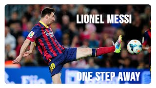 Lionel Messi - One Step Away ● Crazy Skills, Tricks, Dribbles & Goals [Alter Kanal/ILMS/HD]
