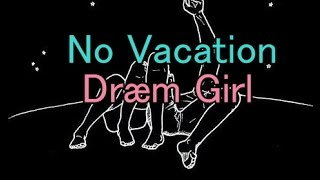 No Vacation - Dræm Girl |Lyrics/Subtitulada Inglés - Español|