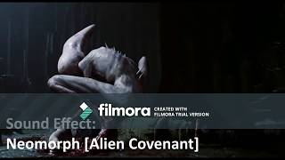Sound Effect of Neomorph (Alien Covenant) [King's Ver]