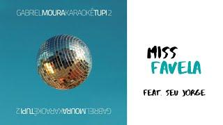 Gabriel Moura -  Miss Favela (Karaoke Tupi 2) [Áudio Oficial]