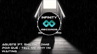 AgusTe (Ft. Shiloh) - Dime Porque / Tell me why i'm waiting