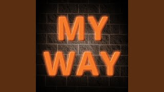 My Way (A Tribute to Fetty Wap and Monty)