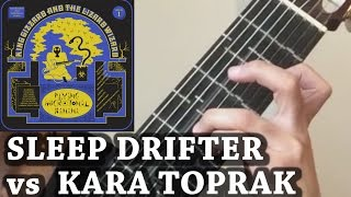 Sleep Drifter vs Kara Toprak (King Gizzard & Aşık Veysel)