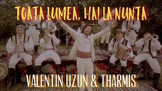 Valentin Uzun & Orchestra THARMIS - TOATA LUMEA, HAI LA NUNTA! (Official Video)