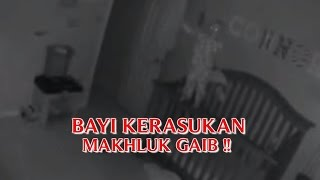 """VIDEO ANEH TAPI NYATA """"BAYI KERASUKAN MAKHLUK GAIB TEREKAM CCTV"""" KEJADIAN ANEH TAPI NYATA !!"""