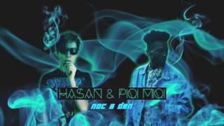Hasan - Noc & Den ft. Piqi Miqi (prod. Hasan)