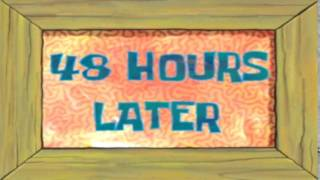 48 Hours Later | SpongeBob Time Card #61