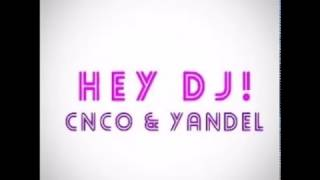 CNCO feat. Yandel - Hey DJ