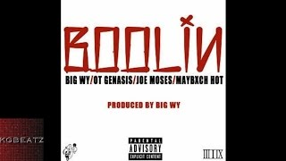 Big Wy ft. O.T. Genasis, Joe Moses, Maybxch Hot - Boolin [Prod. By Big Wy] [New 2015]