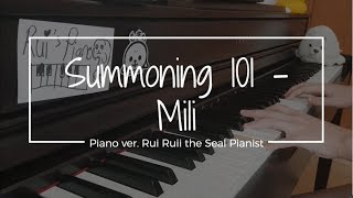 Summoning 101 - Mili (piano ver.) | Rui Ruii the Seal Pianist