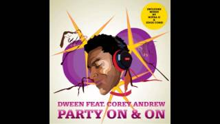 Dween feat. Corey Andrew - Party On & On  (Official audio)