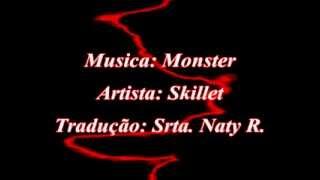Skillet - Monster (Traduçao)
