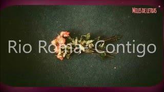 Rio Roma- Contigo (Letra)