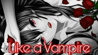 Nightcore - Like a Vampire ( Deeper Version )