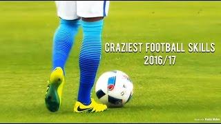 Craziest Football Skills • 2016/17 • HD