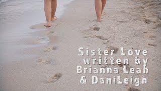 Brianna Leah - DaniLeigh - Sister Love