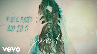 Yuridia - Para Decir Adiós (Cover Audio)