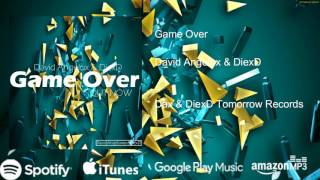 David Angelux & DiexD- Game Over- OUT NOW