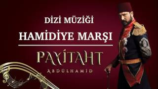 Payitaht Abdülhamid   Hamidiye Marşı | Cuma Selamlığında Çalan Marş