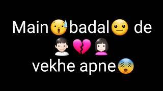 Whatsapp Status | je hun tu hi badal gaya te main mar hi jawangi |