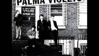 Palma Violets - Last of the Summer Wine