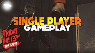 New Unreleased SINGLE PLAYER GAMEPLAY! | Friday The 13th: The Game