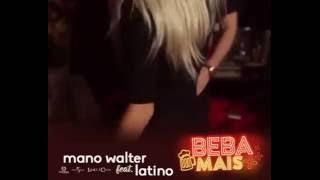 Mano Walter feat. Latino-Beba mais