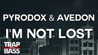 Pyrodox & Avedon - I'm Not Lost
