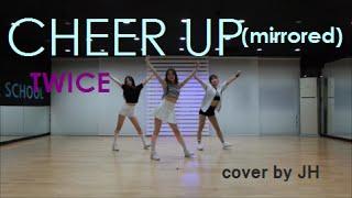 """[목동댄스학원] TWICE(트와이스) """"CHEER UP"""" Mirrored 안무 거울모드 cover dance JH댄스"""