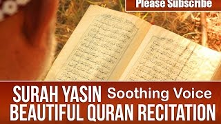 SURAH YASIN  - سورة يس  - Beautiful Quran Recitation -  Soothing Voice  SURAT YASEEN