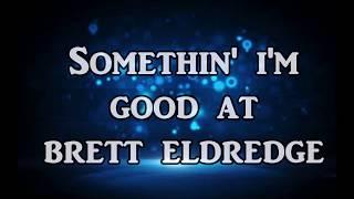 Brett Eldredge Somethin' I'm Good At Lyrics