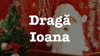 Mesajul lui Moș Crăciun pentru Ioana