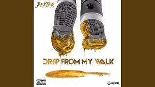 Drip From My Walk