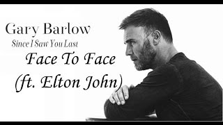 Gary Barlow & Elton John - Face To Face (lyrics) !!NOT PITCHED!!