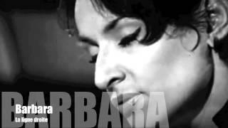 Barbara - La ligne droite