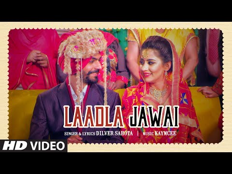 Laadla Jawai Lyrics - Dilver Sahota, Heer Sharma | Punjabi Song
