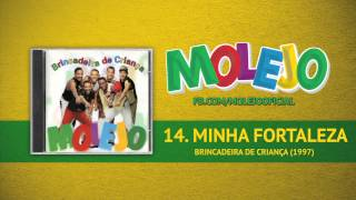 Molejo - Minha Fortaleza