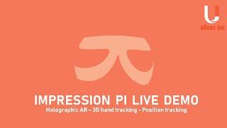 Impression Pi Live Demo! (Holographic AR, 3D hand tracking, Position tracking)