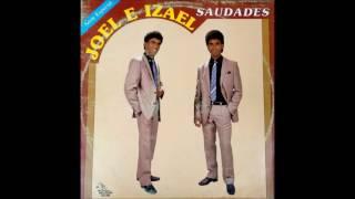 Joel e Izael - Saudades